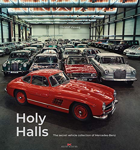 Holy Halls The Secret Collection of Mercedes Benz - Walt Grace Vintage