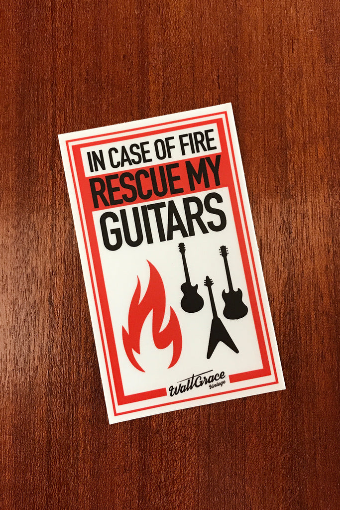 Walt Grace Vintage Sticker -  IN CASE OF FIRE RESCUE MY GUITARS
