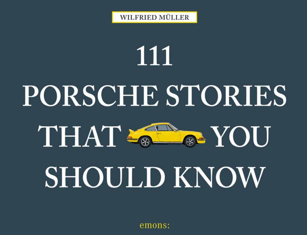 111 Porsche Stories You Should Know - Walt Grace Vintage