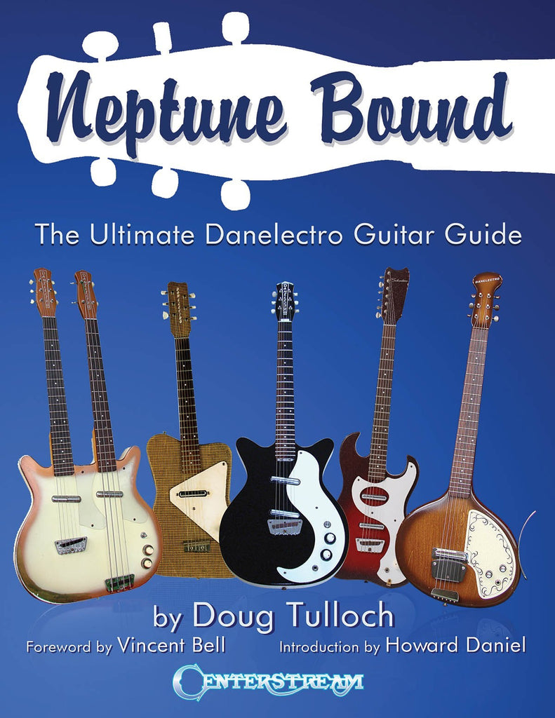 Neptune Bound - The Ultimate Danelectro Guitar Guide - Walt Grace Vintage