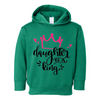Daughter of a King Toddler Hoodie