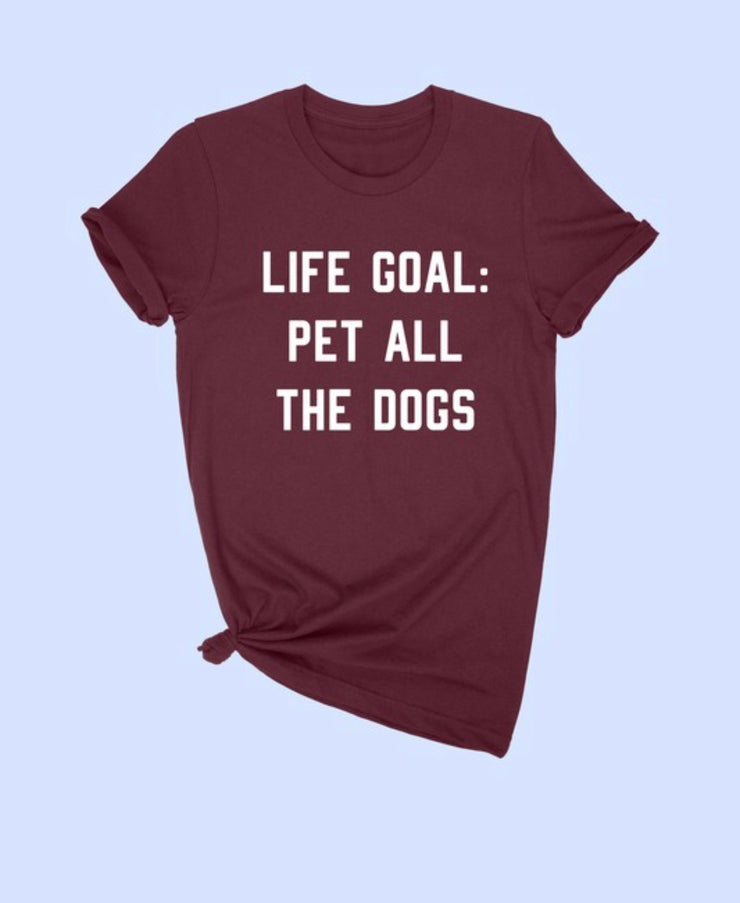 Life Goal Dogs Tee - [product_style] - Tops - WILLOWTREE MARKET