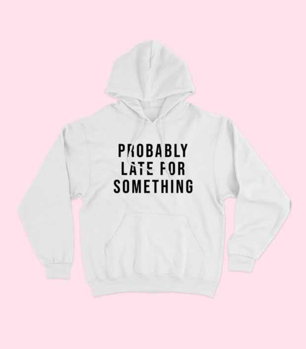 Probably Late Hoodie - [product_style] - Hoodie - WILLOWTREE MARKET
