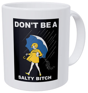 Don't Be A Salty Bitch Mug - The Discount Studio