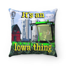 "Load image into Gallery viewer, ""It's an Iowa thing"" Spun Polyester Square Pillow"