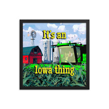 Load image into Gallery viewer, It's an Iowa thing, Framed poster