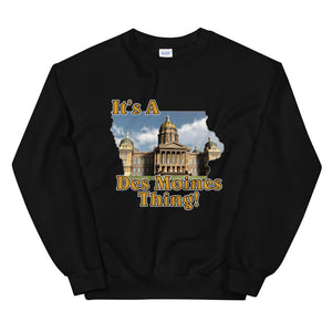 It's A Des Moines Thing, Unisex Sweatshirt