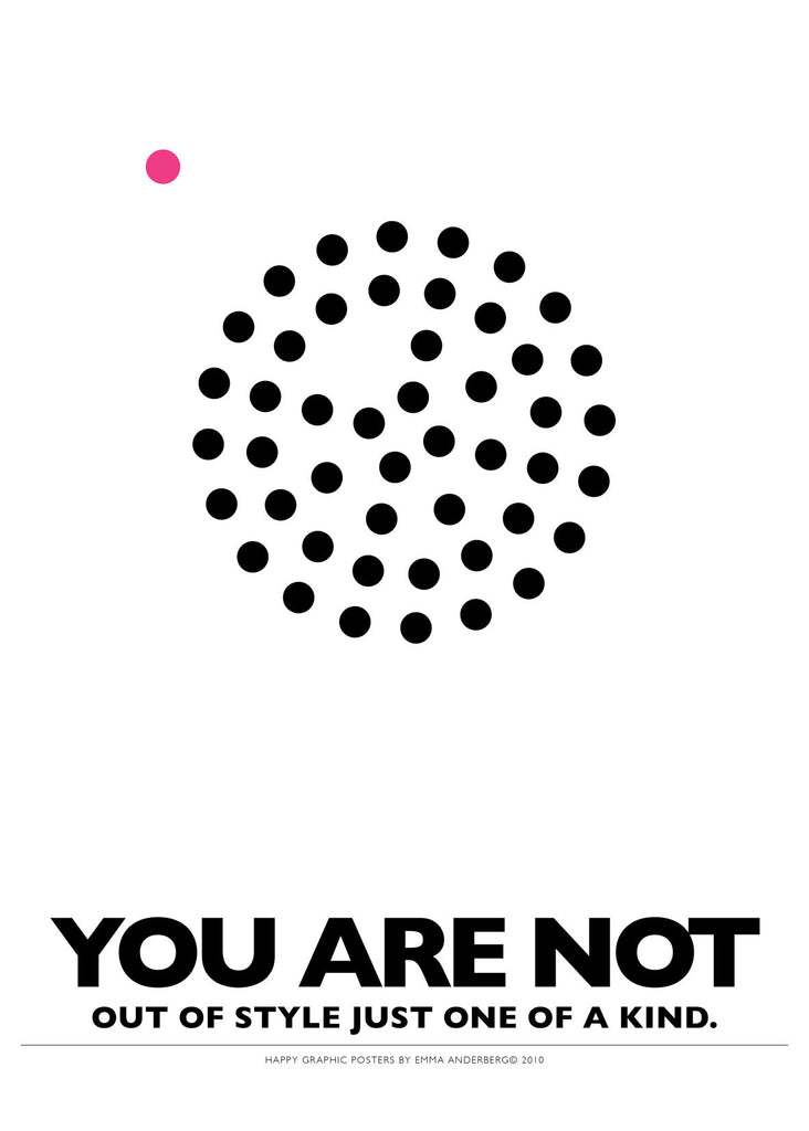 01. Poster - You are not out of style...