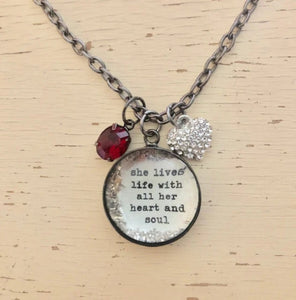 """She lives life with all her heart and soul"" Charm Necklace."