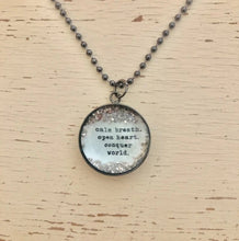 "Load image into Gallery viewer, ""Calm Breath, Open Heart, Conquer World"" Glitter Charm Necklace"