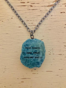 """Calm Breath, Open Heart, Conquer World"" Gemstone Necklace"