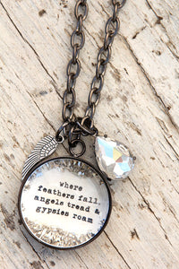 """Where feathers fall, angels tread, & gypsies roam"" Large Charm Necklace"