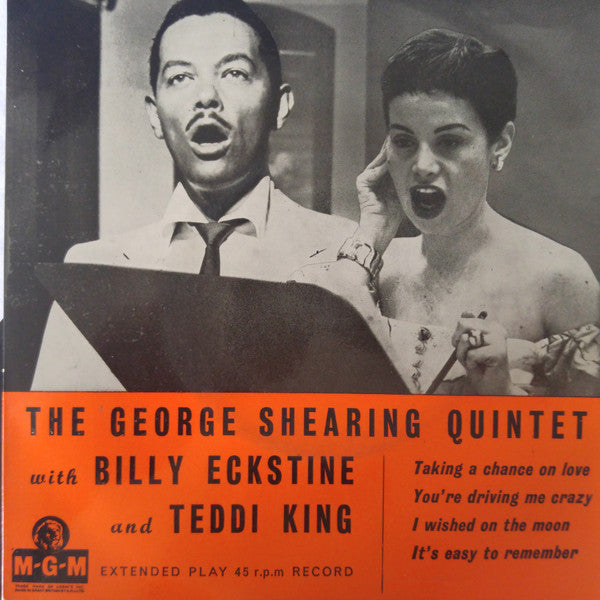 "The George Shearing Quintet, Billy Eckstine, Teddi King : Taking A Chance On Love / You're Driving Me Crazy / I Wished On The Moon / It's Easy To Remember (7"", EP)"