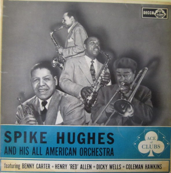 Spike Hughes And His Negro Orchestra : Spike Hughes And His All American Orchestra (LP, Comp, RE)