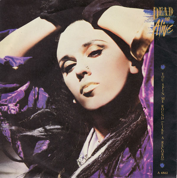 "Dead Or Alive : You Spin Me Round (Like A Record) (7"", Single)"