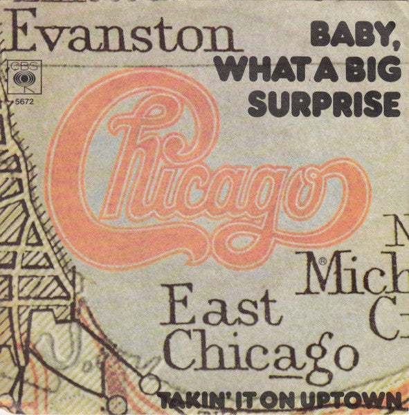"Chicago (2) : Baby, What A Big Surprise  (7"", Single)"