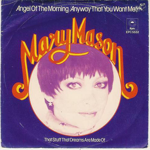 "Mary Mason : Angel Of The Morning / Any Way That You Want Me (7"")"
