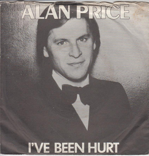 "Alan Price : I've Been Hurt (7"")"