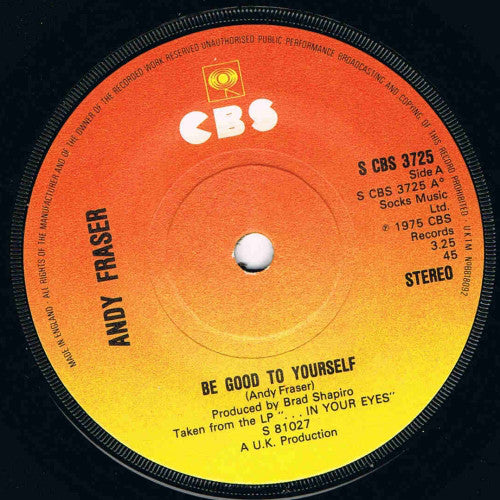 "Andy Fraser : Be Good To Yourself (7"")"