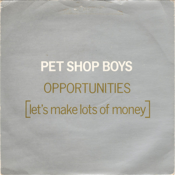 "Pet Shop Boys : Opportunities (Let's Make Lots Of Money) (7"", Single)"
