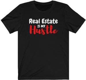 Real Estate is my Hustle - Unisex Jersey Short Sleeve Tee