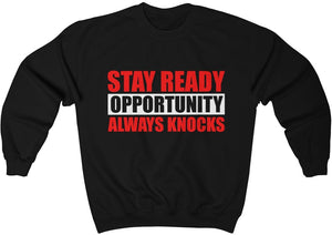 Stay Ready Opportunity Always Knocks - Unisex Heavy Blend™ Crewneck Sweatshirt