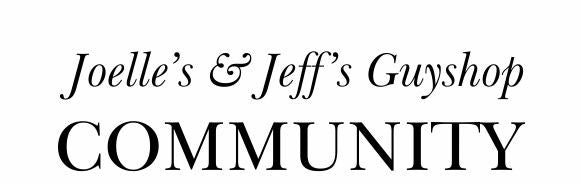 Joelle's and Jeff's Guyshop Community