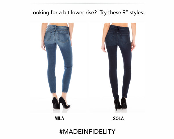 Fidelity denim nine inch lower rise styles - Mila and Sola