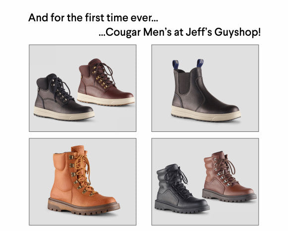 We have Cougar men's boots at Jeff's Guyshop too!