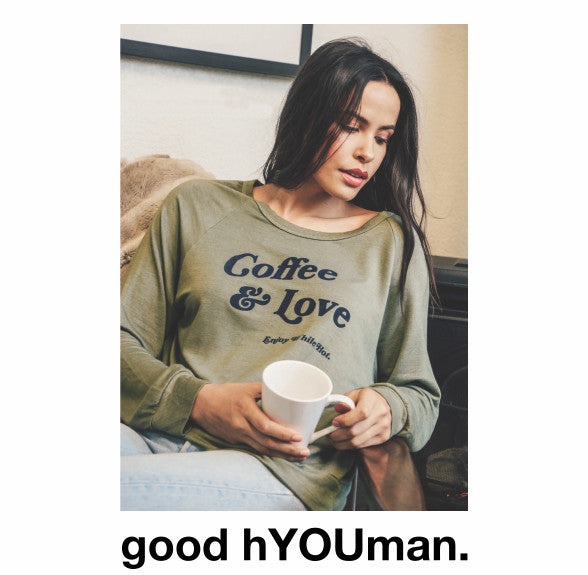 good hYOUman coffee and love top