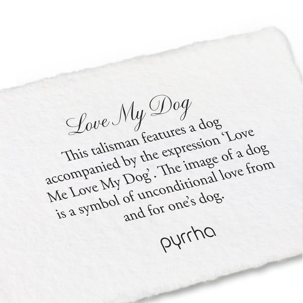 LOVE MY DOG NECKLACE - PYRRAH