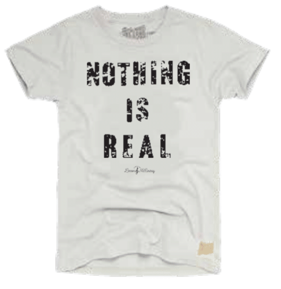 """NOTHING IS  REAL"" T-SHIRT - RETRO BRAND"