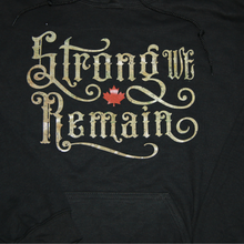 Load image into Gallery viewer, Strong We Remain Canada Hoodie
