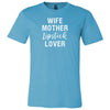 Wife, Mother, Lipstick Lover Tee