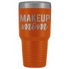 Makeup Mom 30 oz Travel Tumbler | Etched / Engraved Stainless Steel Mug Hot/Cold Cup - 12 Colors Available