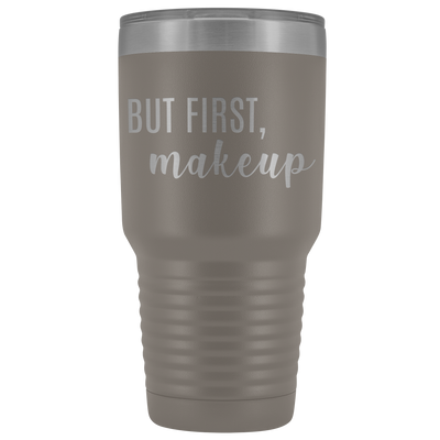 But First makeup 30 oz Travel Tumbler | Etched / Engraved Stainless Steel Mug Hot/Cold Cup - 12 Colors Available