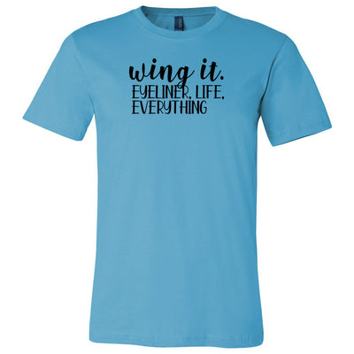 Wing it, Eyeliner, Life, Everything Tee
