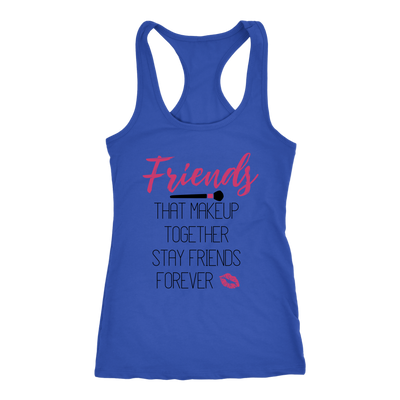 Friends that makeup together stay friends forever Tank Top