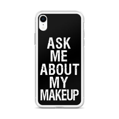 Ask me about my Makeup iPhone Case