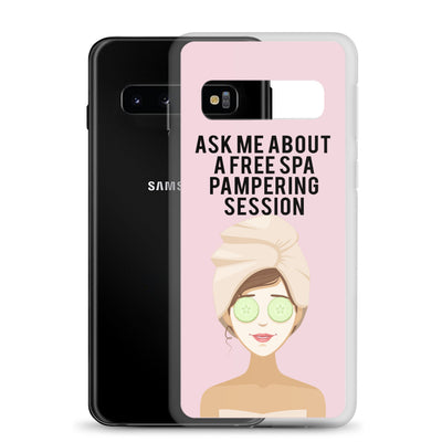 Ask me about a free spa pampering session Samsung Phone Case