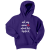 Ask my Mom About Her Lipstick - KIDS YOUTH Hooded Hoodie Sweatshirt - Size XS-XL MADE IN THE USA