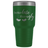 Better late than Ugly 30 oz Travel Tumbler | Etched / Engraved Stainless Steel Mug Hot/Cold Cup - 12 Colors Available