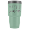 Makeup Junkie 30 oz Travel Tumbler | Etched / Engraved Stainless Steel Mug Hot/Cold Cup - 12 Colors Available