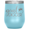 Goal Digger - 12 oz Wine Tumbler | Etched / Engraved Stainless Steel Mug Hot/Cold Cup - 13 Colors Available