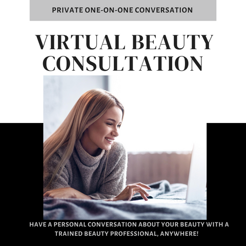 Virtual Beauty Consultation of YOUR Choice