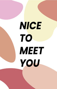 Nice to meet you - Create Your Surprise