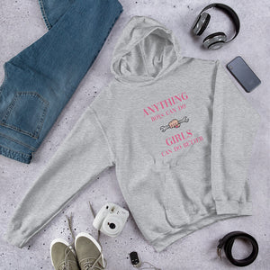 Anything boys can do girls can do better Hoodie