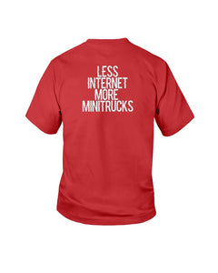 Less Internet More Minitrucks Youth T