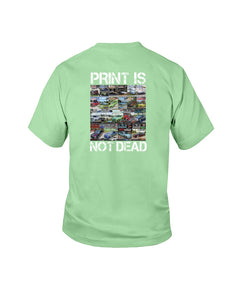 Print Is Not Dead Youth T