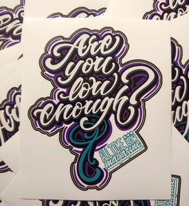 Are You Low Enough sticker 4 x 5